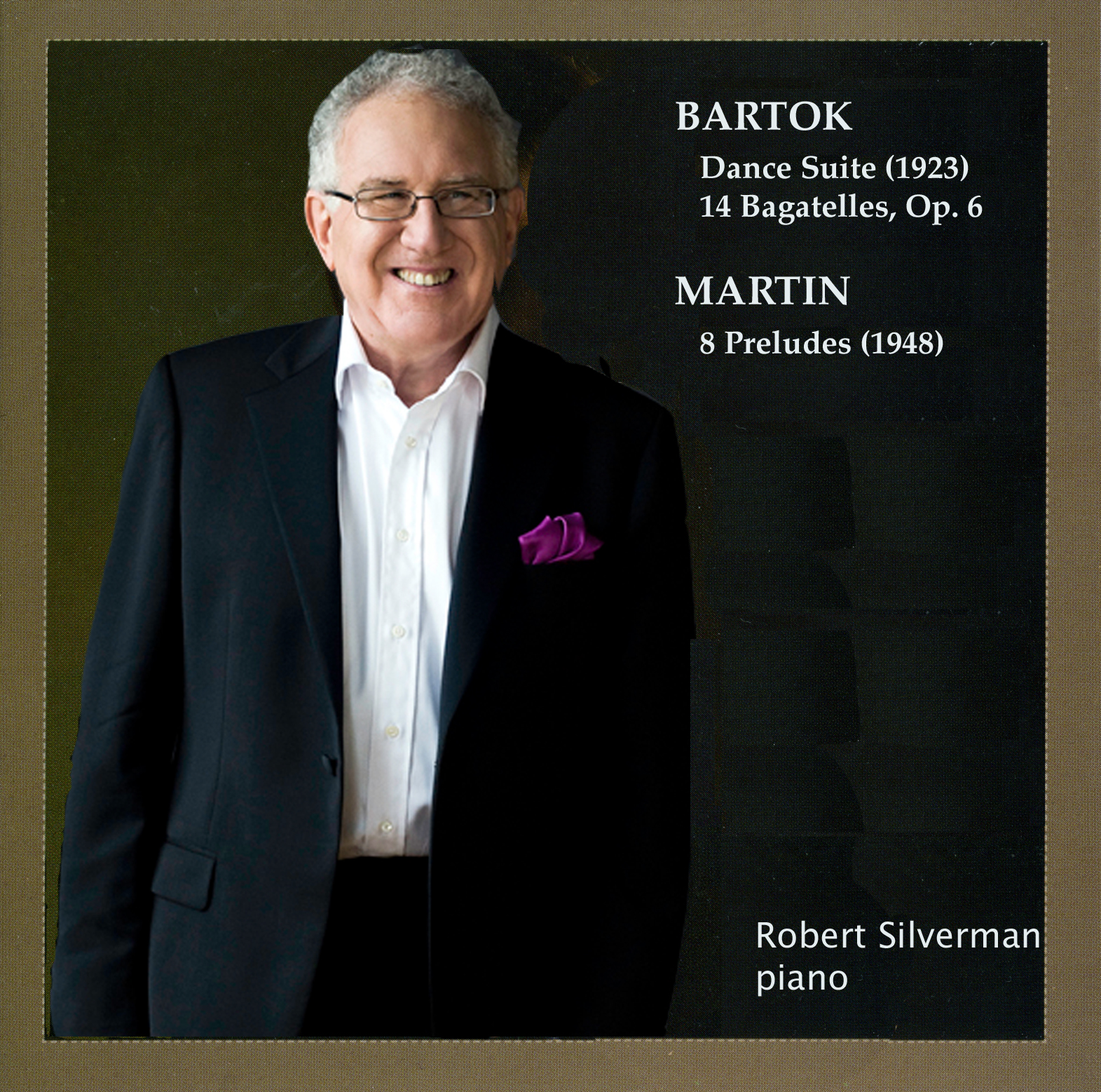 Robert Silverman performs Bartok and Martin
